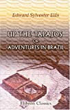 Up the Tapajos or Adventures in Brazil (0543928713) by Ellis, Edward Sylvester
