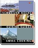 Schweizer Küche. Erlebnis Schweiz - Jahrbücher (3037801360) by Michael Klein