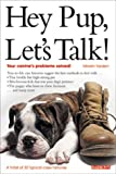 img - for Hey Pup, Let's Talk!: Canine's Problems Solved book / textbook / text book