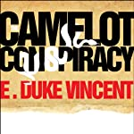 The Camelot Conspiracy: The Kennedys, Castro and the CIA: A Novel | E. Duke Vincent