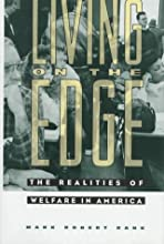 Living on the Edge The Realities of Welfare in America Film and Culture