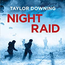 Night Raid: The True Story of the First Victorious British Para Raid of WWII (       UNABRIDGED) by Taylor Downing Narrated by Gordon Griffin