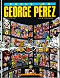 Focus on George Perez (0930193091) by George Perez
