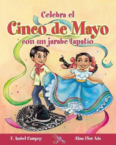 Celebra Cinco De Mayo Con Un Jarabe Tapatio / Celebrate Cinco De Mayo With the Mexican Hat Dance (Cuentos Para Celebrar) (Cuentos Para Celebrar)