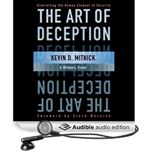 The Art of Deception: Controlling the Human Element of Security (Unabridged)