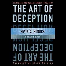 The Art of Deception: Controlling the Human Element of Security (       UNABRIDGED) by Kevin Mitnick Narrated by Nick Sullivan