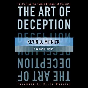 The Art of Deception: Controlling the Human Element of Security | [Kevin Mitnick]