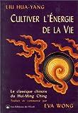 echange, troc Houa Yang Liou, Eva Wong - Cultiver l'énergie de la vie
