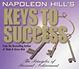 Napoleon Hill's Keys to Success: The Principles of Personal Achievement