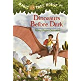 Dinosaurs Before Dark (Magic Tree House, No. 1) ~ Mary Pope Osborne