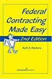 Federal Contracting Made Easy, Second Edition