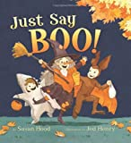 Just Say Boo! (0062010298) by Hood, Susan
