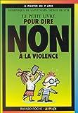 """Afficher """"Le Petit livre pour dire non à la violence"""""""