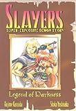 Slayers Super-Explosive Demon Story Volume 1: Legend Of Darkness (Slayers (Central Park Media))