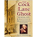 The Cock Lane Ghost: Murder, Sex and Haunting in Dr. Johnson's Londonby Paul Chambers