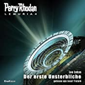 H&ouml;rbuch Der erste Unsterbliche (Perry Rhodan Lemuria 4)