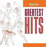 echange, troc Greatest Hits:Ballet - Greatest Hits: Ballet