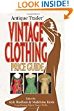 Antique Trader Vintage Clothing Price Guide