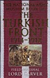img - for The National Army Museum Book of the Turkish Front 1914-18: The Campaigns at Gallipoli, in Mesopotamia and Palestine book / textbook / text book