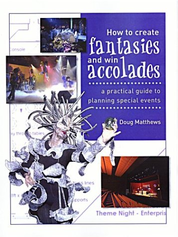 How to Create Fantasies and Win Accolades: A Practical...