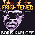 Boris Karloff Presents: Tales of the Frightened Audiobook by Michael Avallone Narrated by Boris Karloff