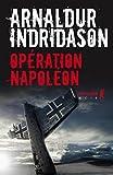 Opération Napoléon | Arnaldur Indriðason (1961-....). Auteur