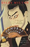 Samurai William: The Englishman Who Opened Japan (0142003786) by Milton, Giles