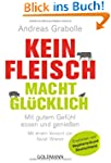 Kein Fleisch macht glcklich: Mit gut...