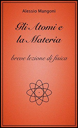 Gli atomi e la materia breve lezione di fisica PDF