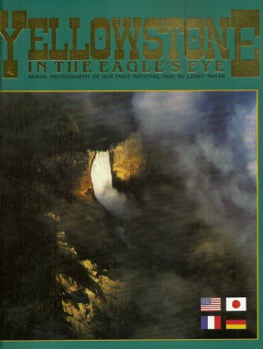 Yellowstone in the Eagle's Eye: A Collection of Aerial Photography