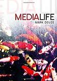 "Mark Deuze, ""Media Life"" (Polity Press, 2012)"