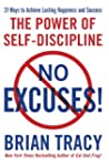 No Excuses!: The Power of Self-Discip...