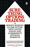 Sure-Thing Options Trading: A Money-Making Guide to the New Listed Stock and Commodity Options Markets (Plume) by Angell, George (1984) Paperback