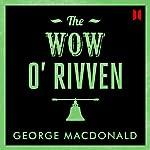 The Wow O' Rivven | George Macdonald