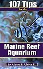 107 Tips for the Marine Reef Aquarium