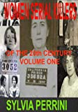 WOMEN SERIAL KILLERS OF THE 20th CENTURY VOLUME ONE