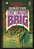 The Triton Brig (0671819836) by Dudley Pope