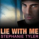 Lie with Me: A Shadow Force Novel, Book 1 (       UNABRIDGED) by Stephanie Tyler Narrated by Johanna Parker