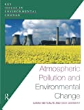 Atmospheric Pollution and Environmental Change (Key Issues in Environmental Change)