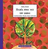 Habia Una Vez Un Libro (Spanish Edition)