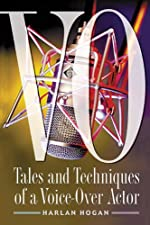 VO Tales and Techniques of a Voice Over Actor by Harlan Hogan