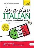 Beginner's Italian in a Day: Teach Yourself: Audio CD (Elisabeth Smith in a Day)