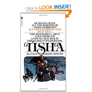 Tisha: The Story of a Young Teacher in the Alaska Wilderness by Robert Specht and Anne Purdy