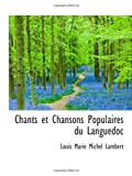 img - for Chants et Chansons Populaires du Languedoc book / textbook / text book