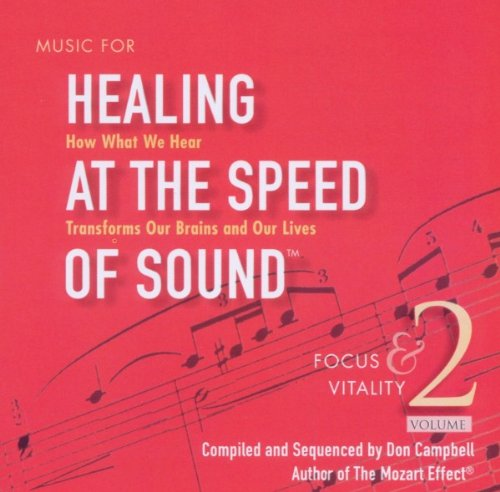 Music for Healing at Speed of Sound 2: Focus by Don Campbell and Alex Doman