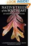 Native Trees of the Southeast: An Ide...