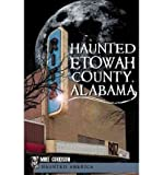 img - for BY Goodson, Mike ( Author ) [{ Haunted Etowah County, Alabama (Haunted America) By Goodson, Mike ( Author ) Jan - 09- 2011 ( Paperback ) } ] book / textbook / text book