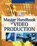 Master Handbook of Video Production (0071382461) by Whitaker, Jerry