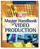 Master Handbook of Video Production