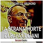 La strana morte di Papa Luciani | Jacopo Pezzan,Giacomo Brunoro